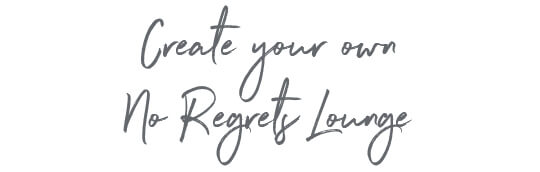 Create your own No Regrets Lounge