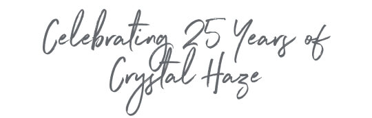 Celebrating 25 Years of Crystal Haze