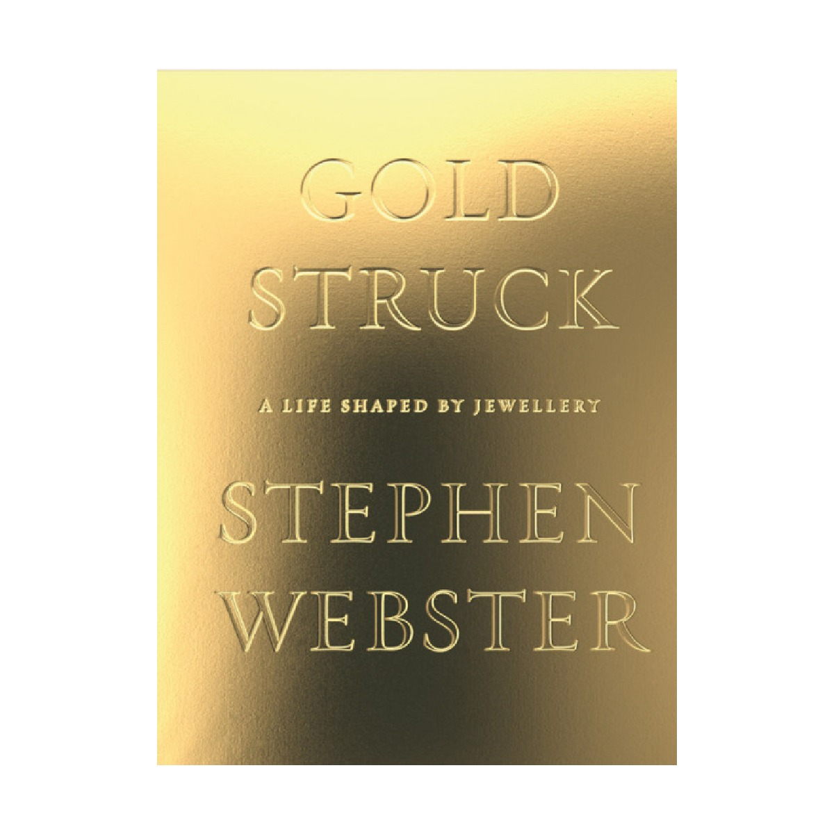 Goldstruck: A Life Shaped By Jewellery LE | Stephen Webster